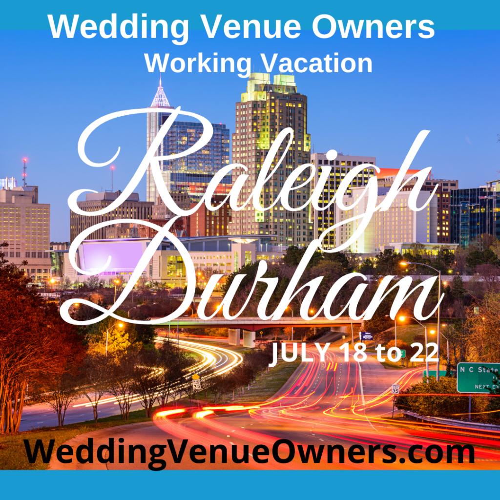 Raleigh Durham Wedding Venue Owners Working Vacation, tour wedding venues, wedding education, Wedding Business, Wedding Coach